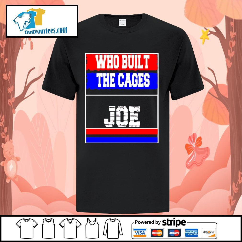 Who built the cages Joe 2020 President shirt