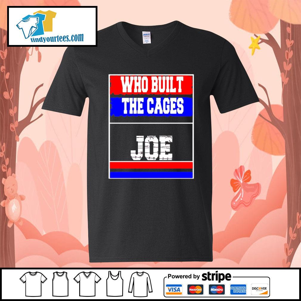 Who built the cages Joe 2020 President s V-neck-T-shirt