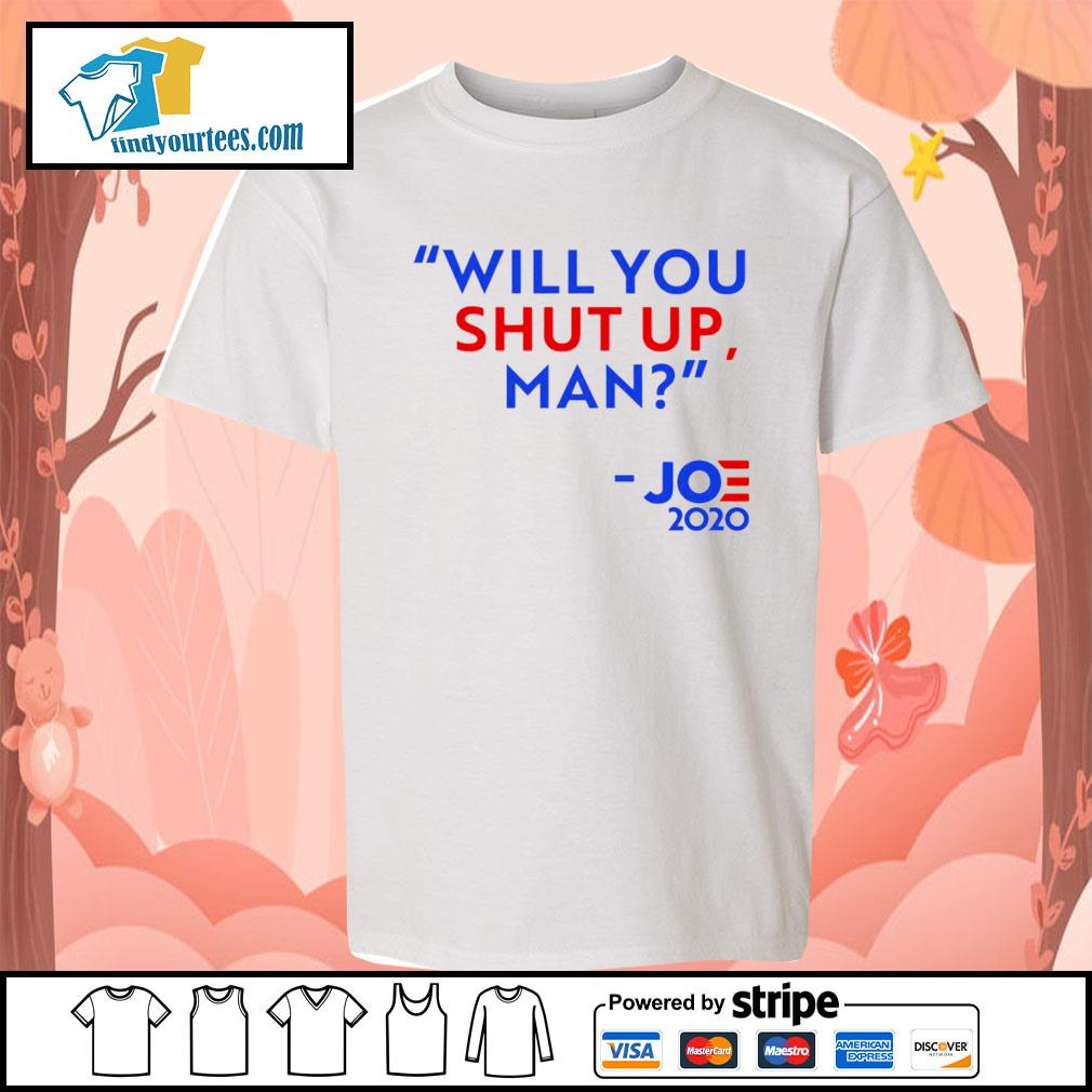 Will you shut up man Joe 2020 s Kid-T-shirt