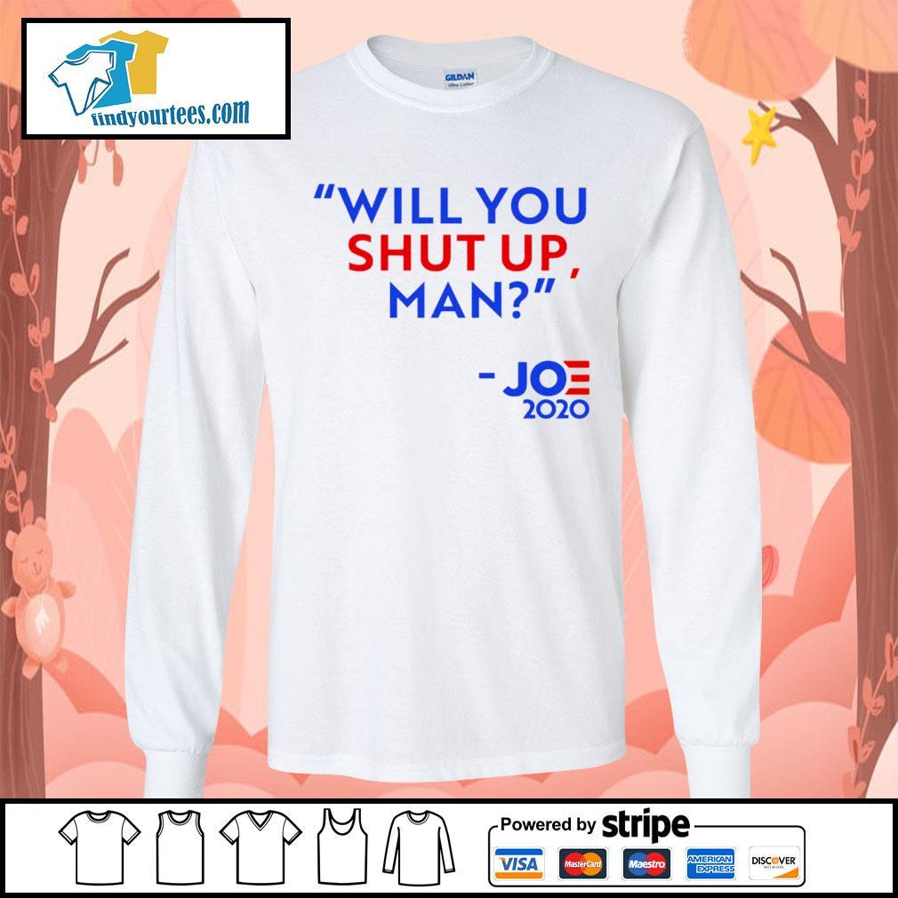 Will you shut up man Joe 2020 s Long-Sleeves-Tee