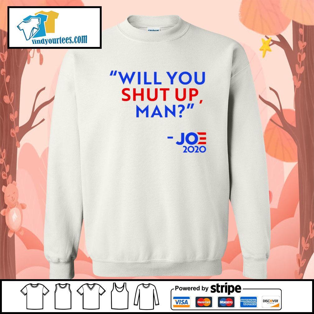Will you shut up man Joe 2020 s Sweater
