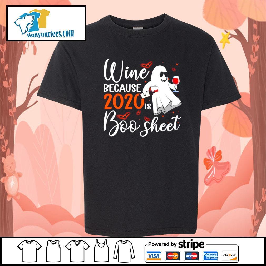 Wine because 2020 is Boo sheet Halloween s Kid-T-shirt