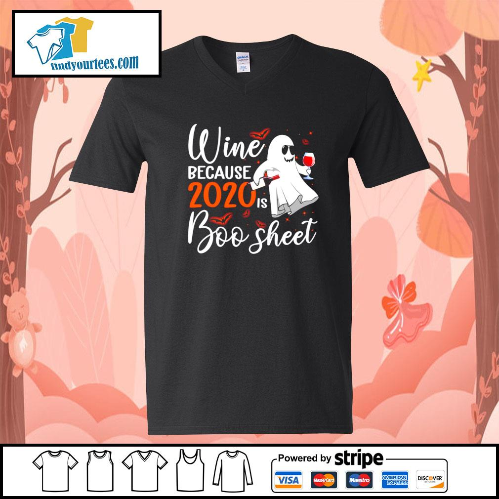 Wine because 2020 is Boo sheet Halloween s V-neck-T-shirt