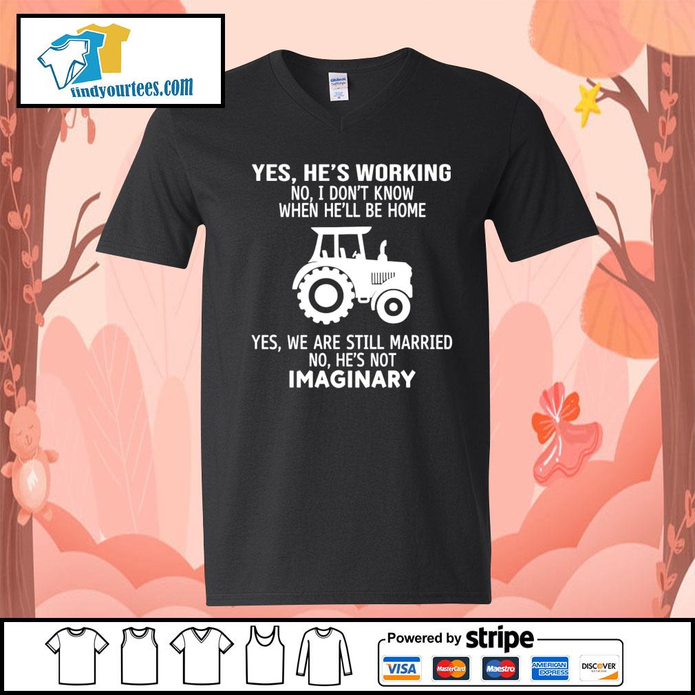 Yes he's working no I don't know when he'll be home yes we are still s V-neck-T-shirt