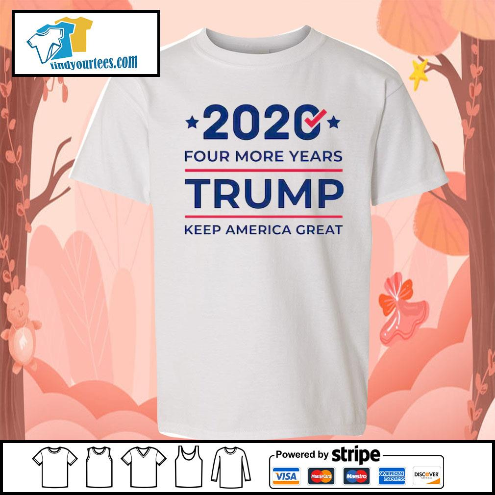 2020 four more years Trump keep America great s Kid-T-shirt