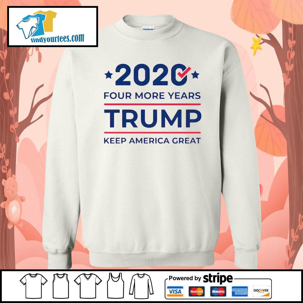 2020 four more years Trump keep America great s Sweater