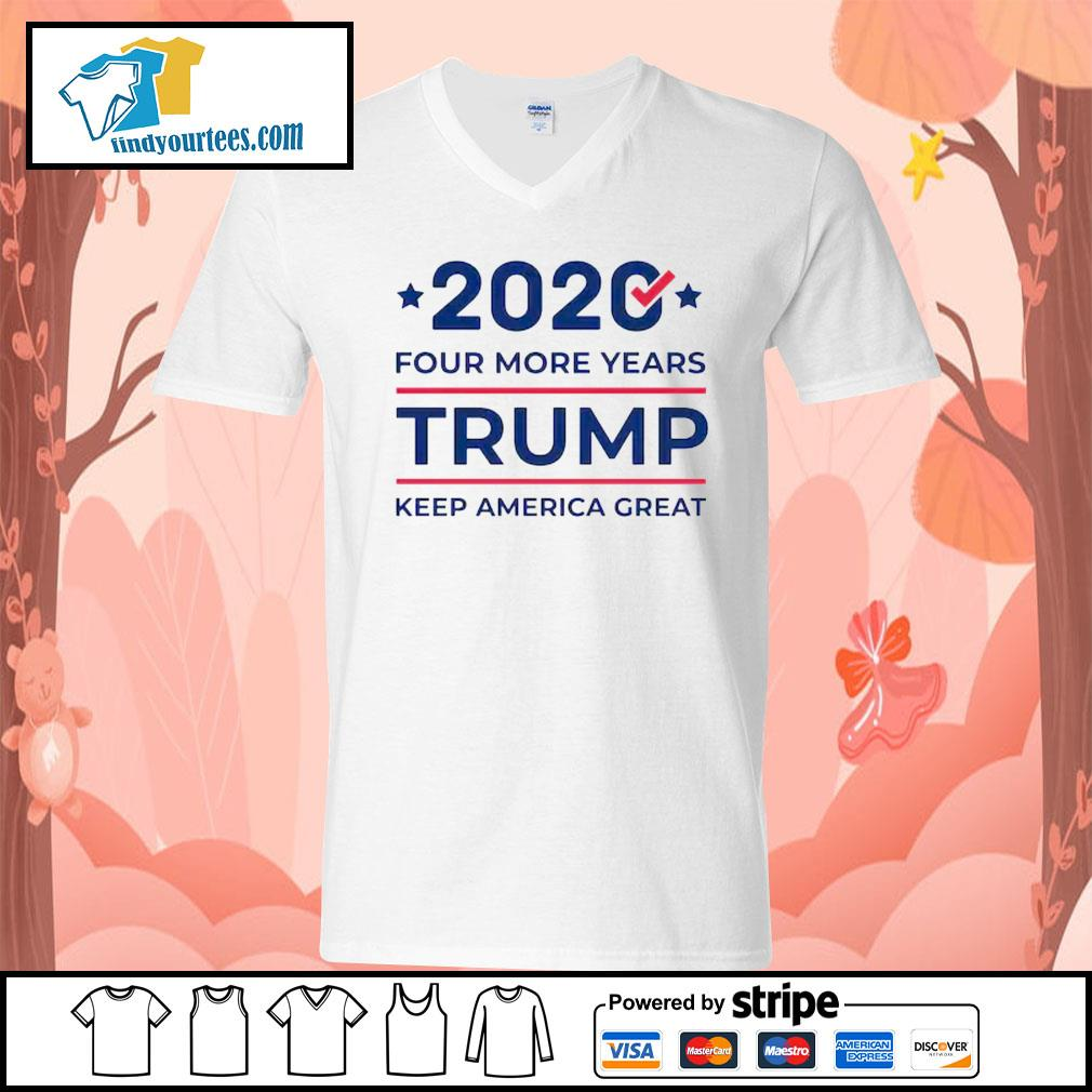 2020 four more years Trump keep America great s V-neck-T-shirt