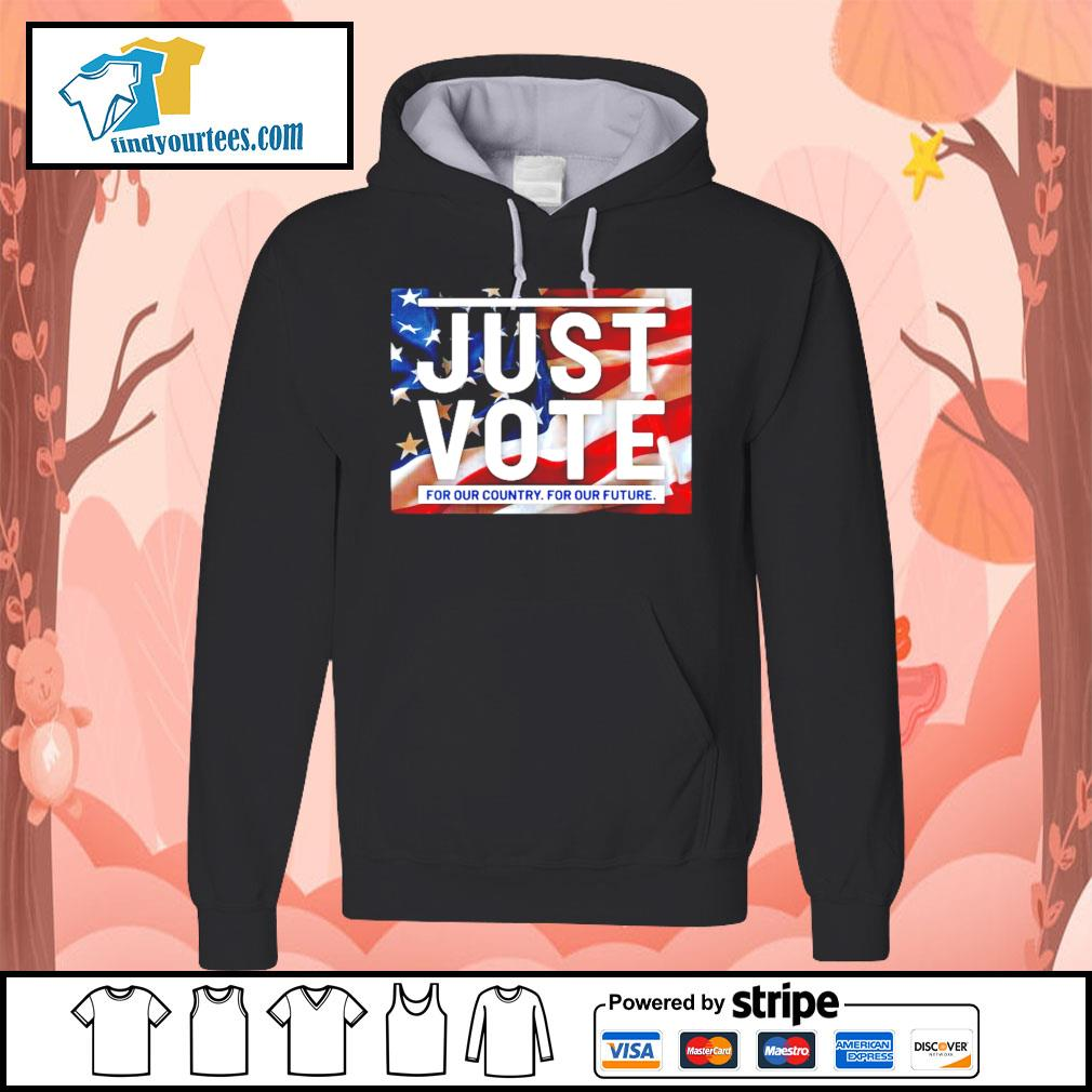 Awesome just vote for our country for our future american flag s Hoodie