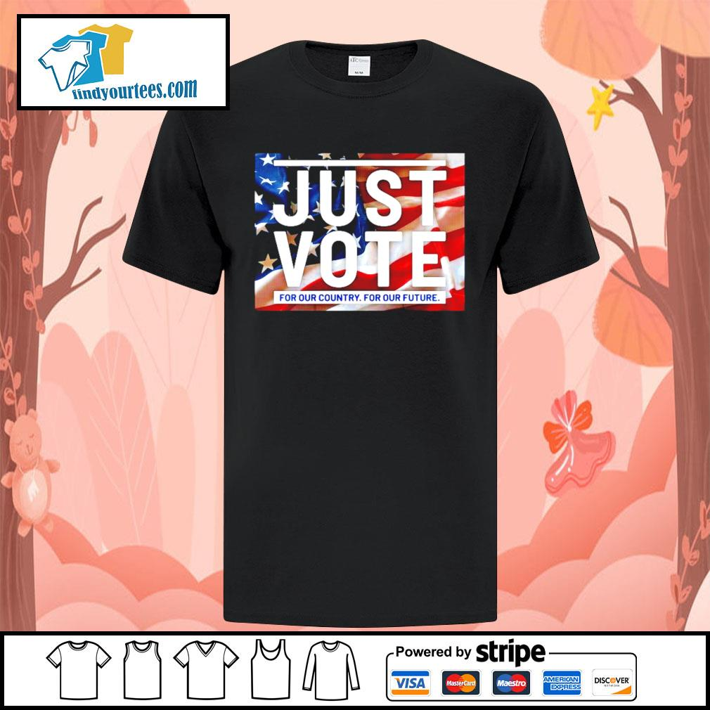 Awesome just vote for our country for our future american flag shirt