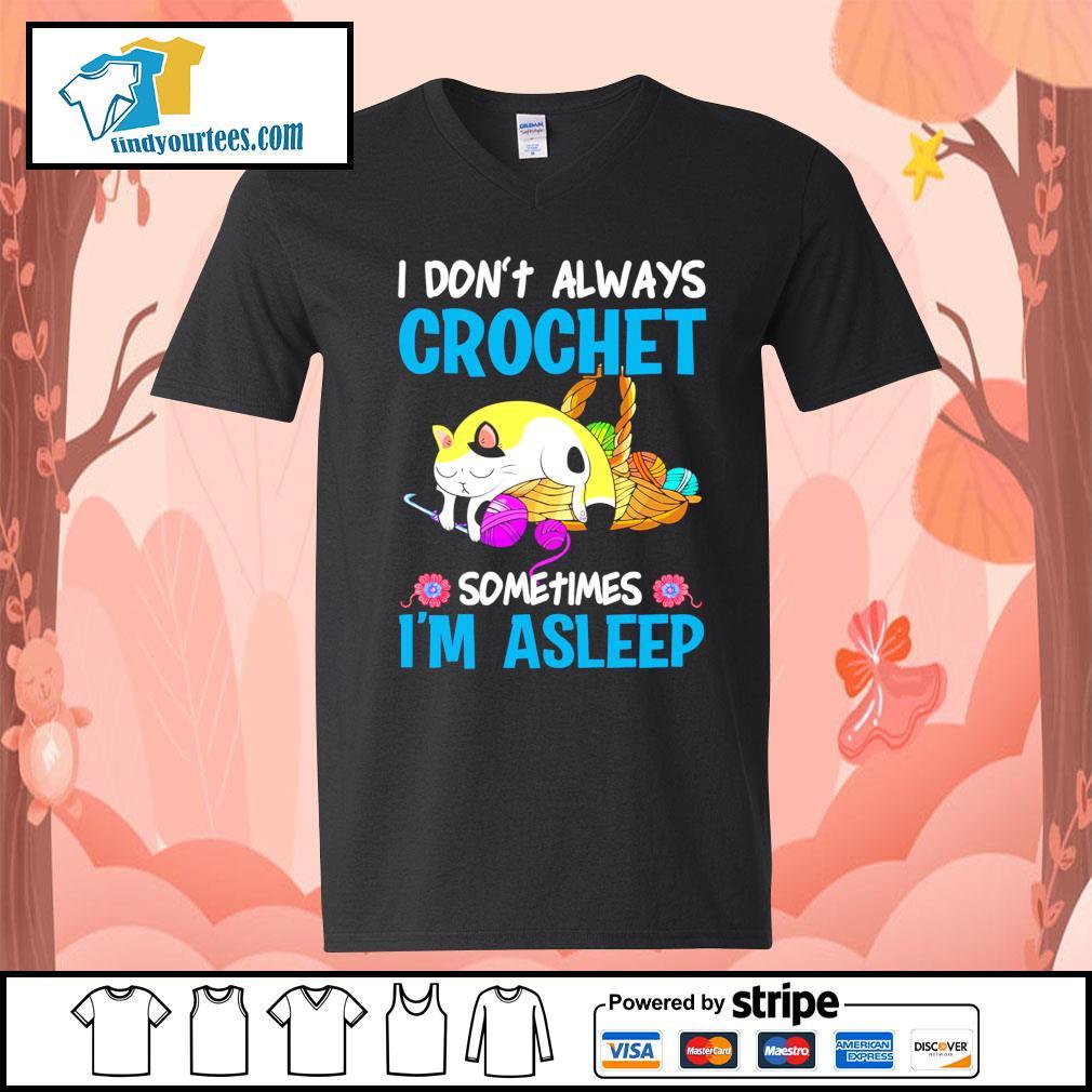 Cat I don't always crochet sometimes I'm asleep s V-neck-T-shirt