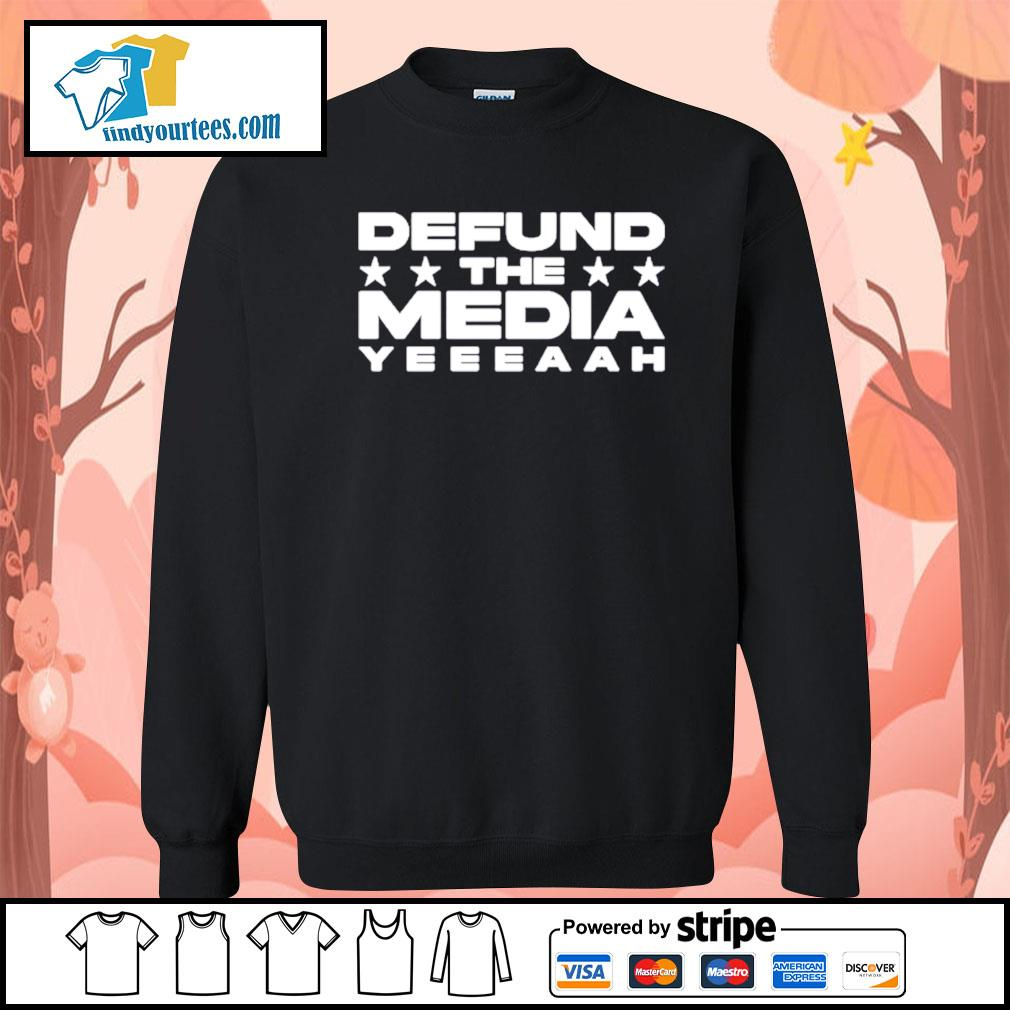 Defund the media yeeeaah s Sweater