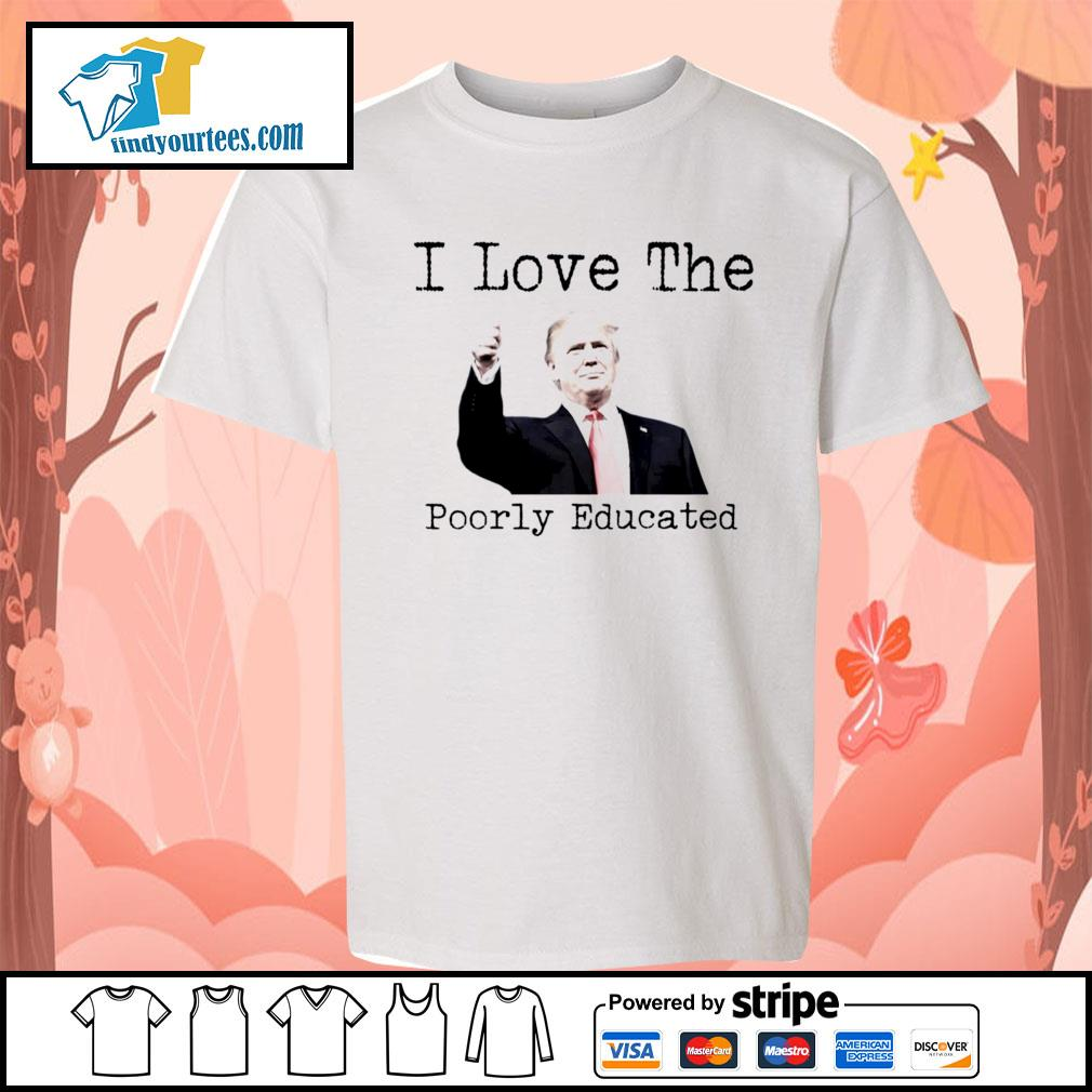 Donald Trump I love the poorly educated s Kid-T-shirt