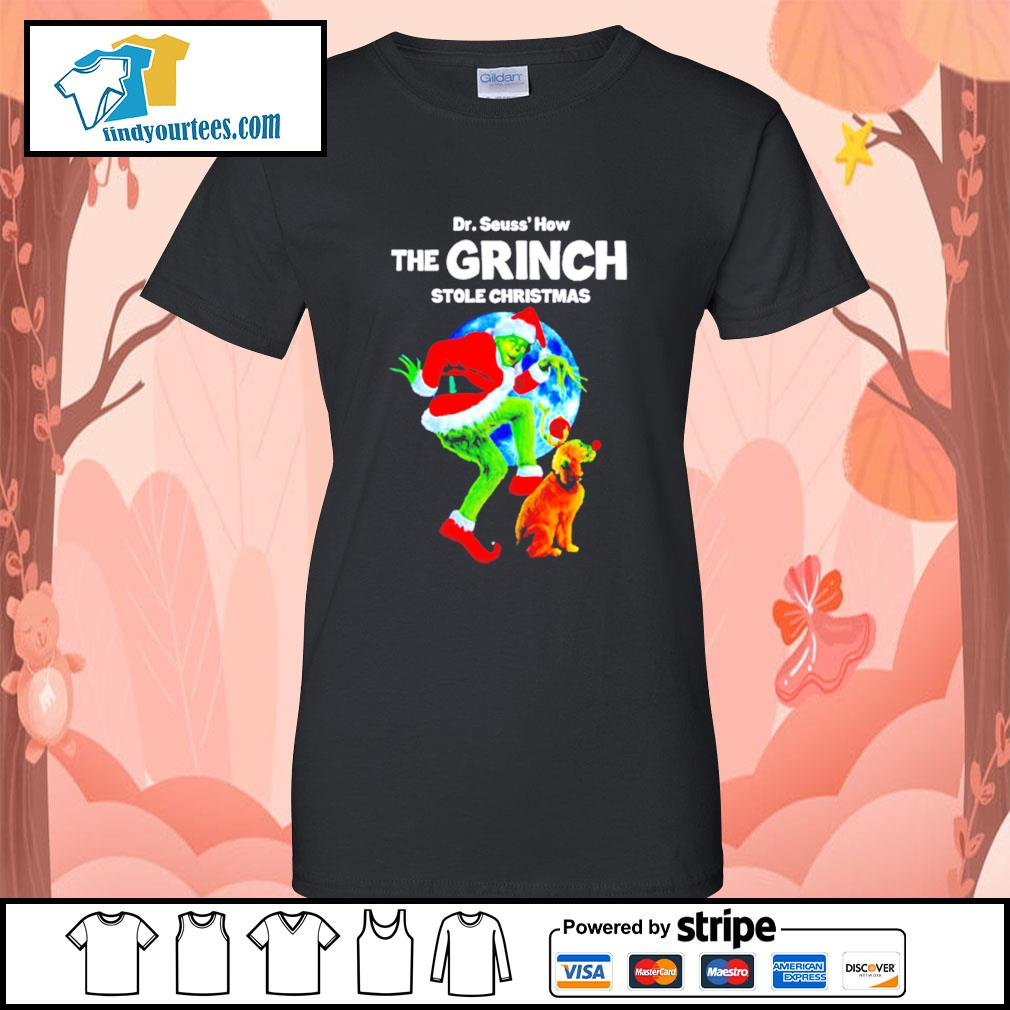 Dr Seuss how the Grinch stole Christmas shirt, sweater Ladies-Tee