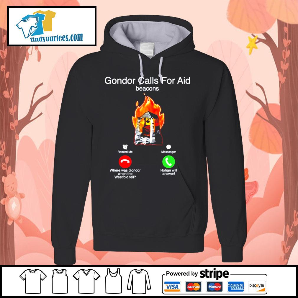 Gondor calls for aid beacons remind me messenger s Hoodie