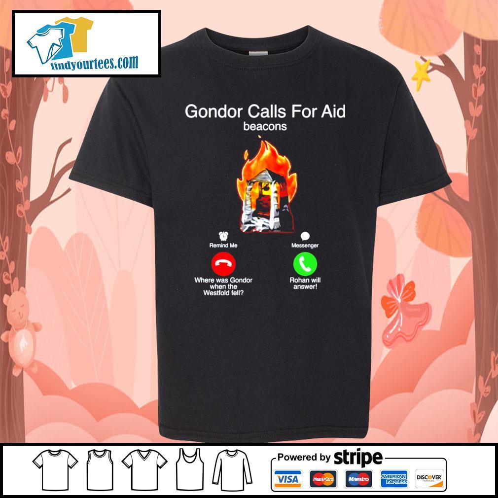 Gondor calls for aid beacons remind me messenger s Kid-T-shirt