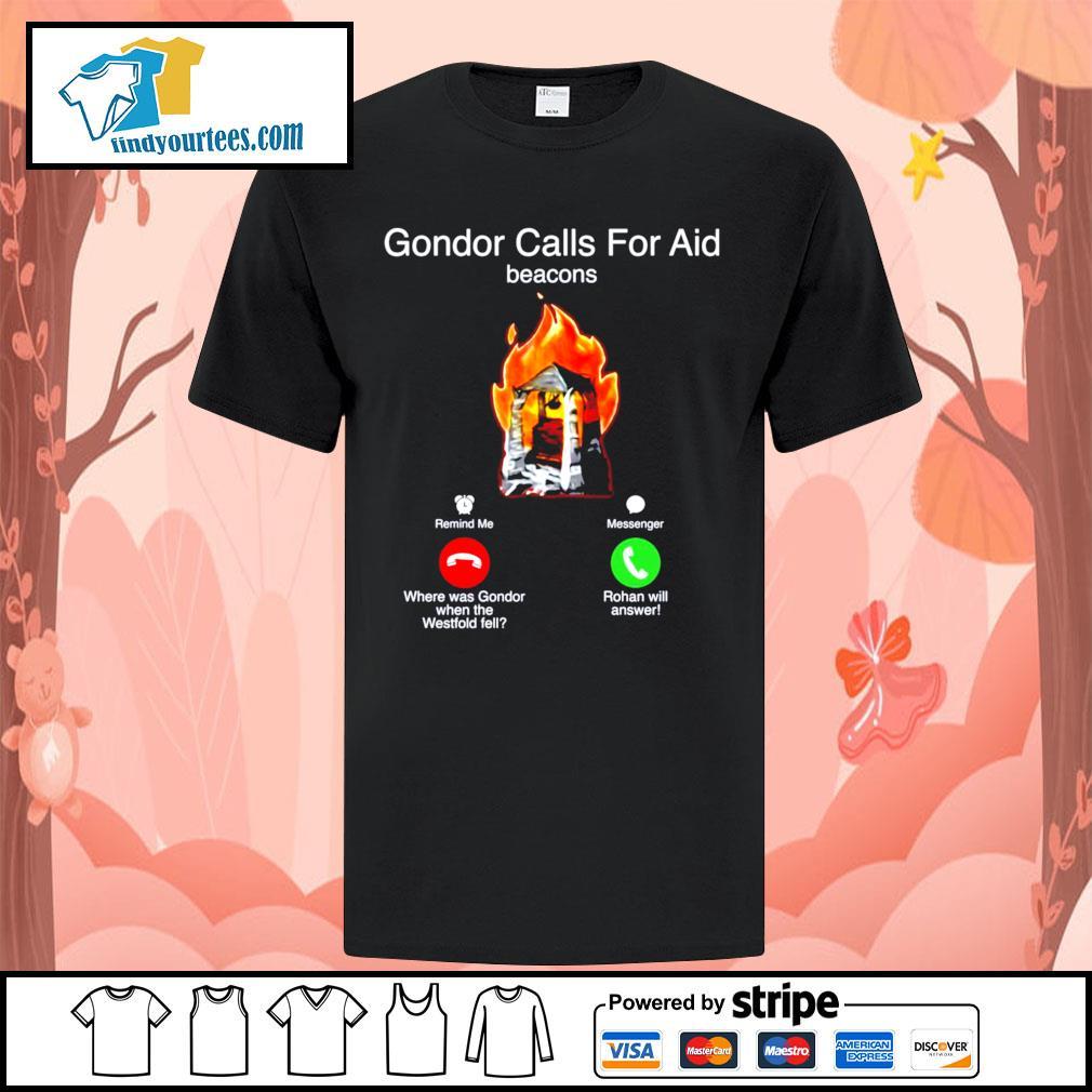 Gondor calls for aid beacons remind me messenger shirt