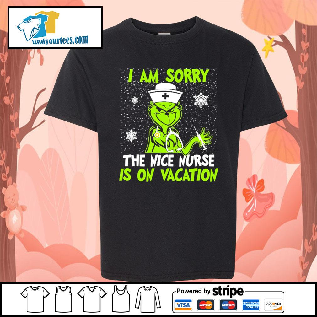 Grinch I am sorry the nice nurse is on vacation shirt, sweater Kid-T-shirt