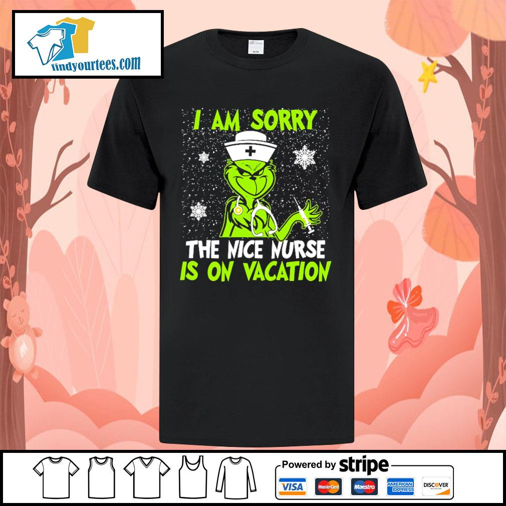 Grinch I am sorry the nice nurse is on vacation shirt, sweater