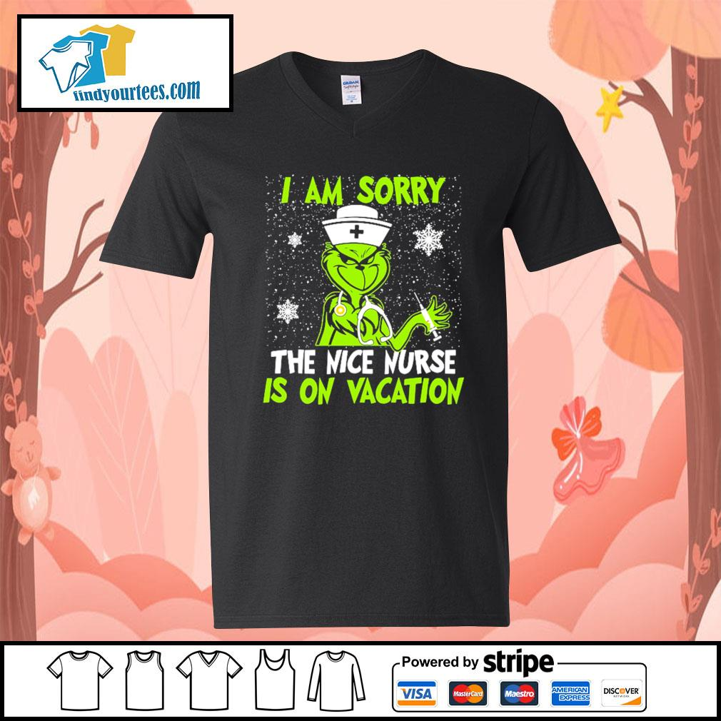 Grinch I am sorry the nice nurse is on vacation shirt, sweater V-neck-T-shirt