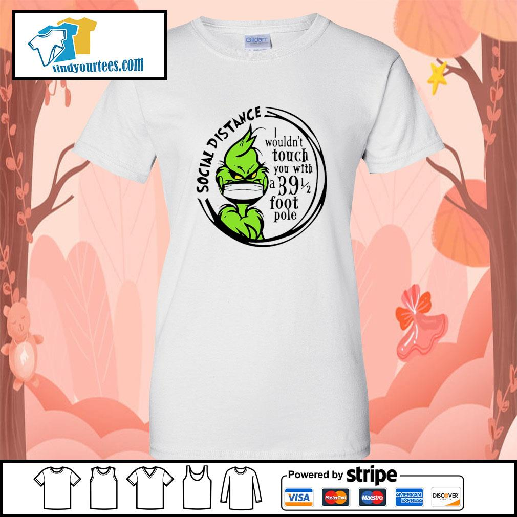 Grinch Social distancing I wouldn't touch you with a 39 foot pole s Ladies-Tee