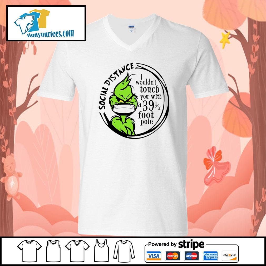 Grinch Social distancing I wouldn't touch you with a 39 foot pole s V-neck-T-shirt