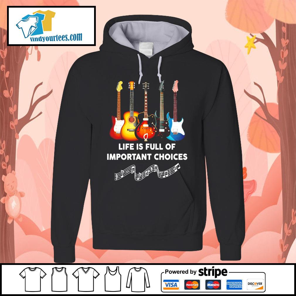 Guitar life is full of important choices s Hoodie