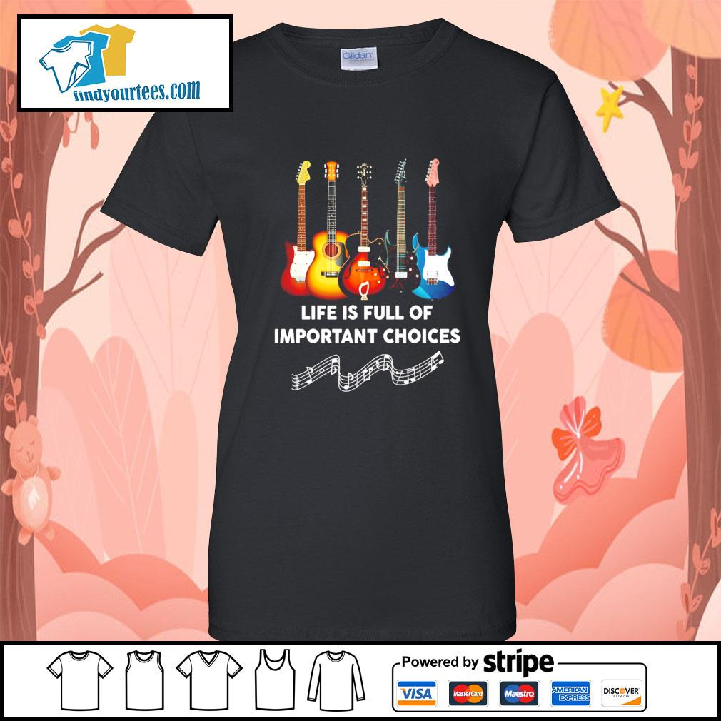 Guitar life is full of important choices s Ladies-Tee