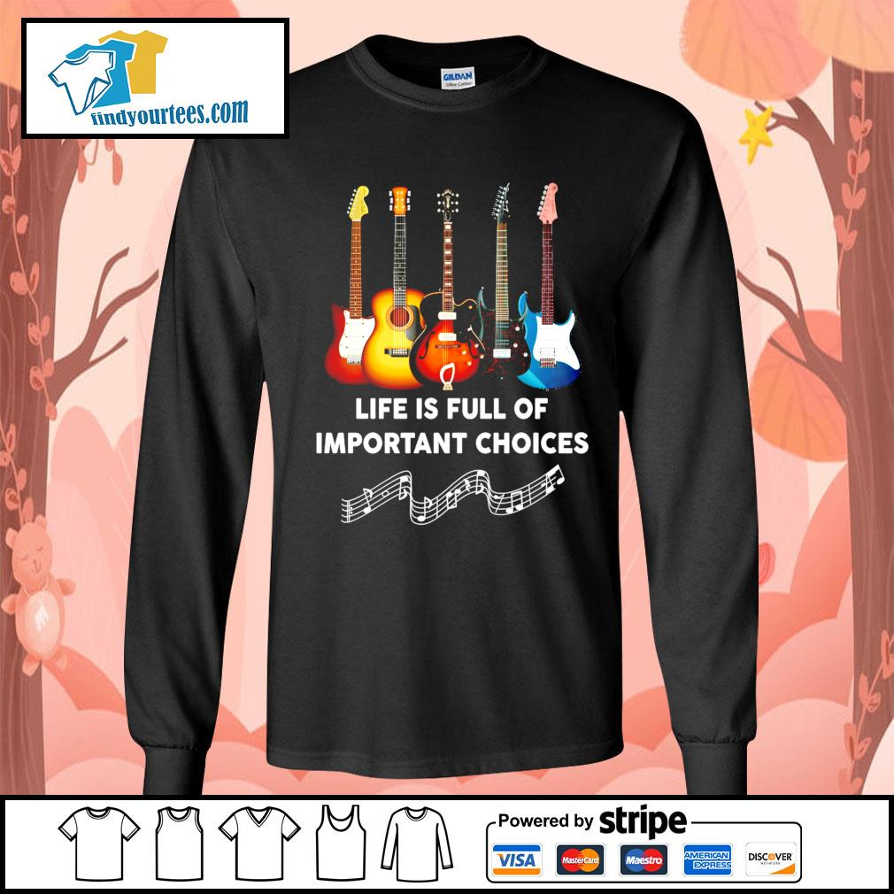 Guitar life is full of important choices s Long-Sleeves-Tee