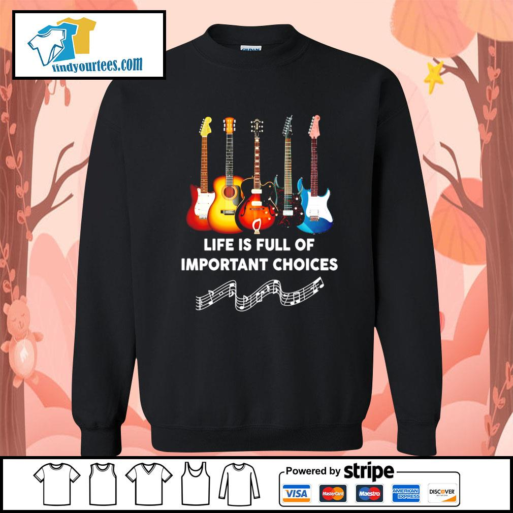Guitar life is full of important choices s Sweater