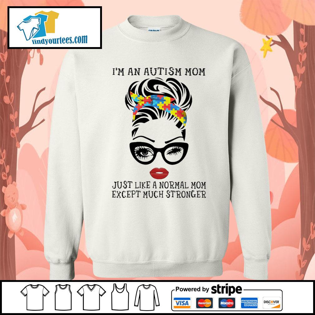 I'm an autism mom just like a normal mom except much stronger s Sweater