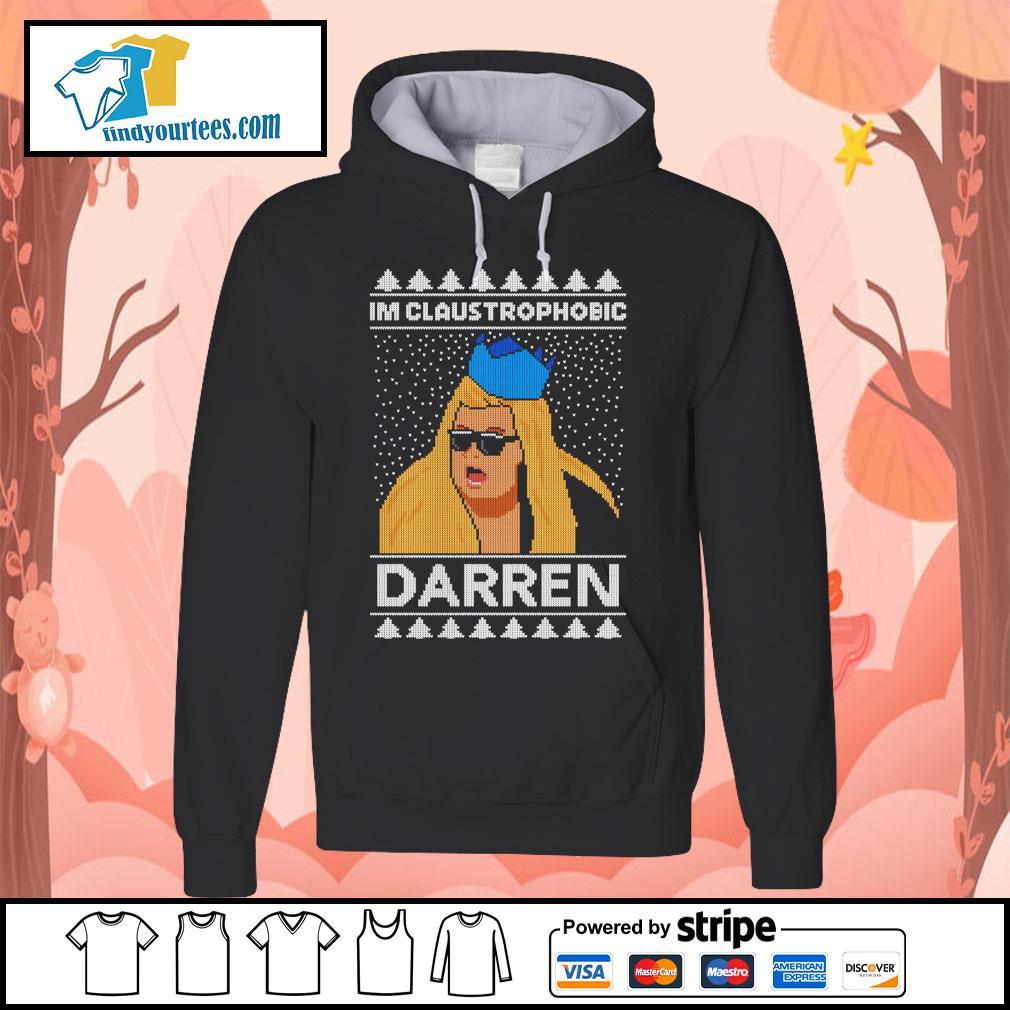 I'm claustrophobic Darren Christmas shirt, sweater Hoodie
