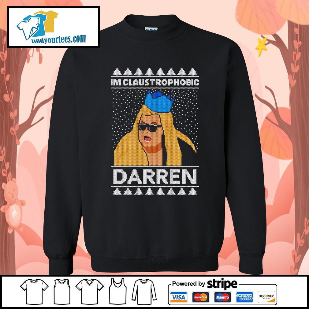 I'm claustrophobic Darren Christmas shirt, sweater Sweater