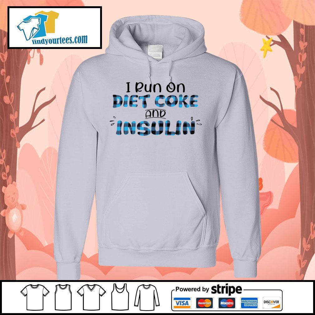 I run on diet coke and insulin s Hoodie