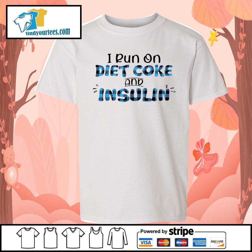 I run on diet coke and insulin s Kid-T-shirt