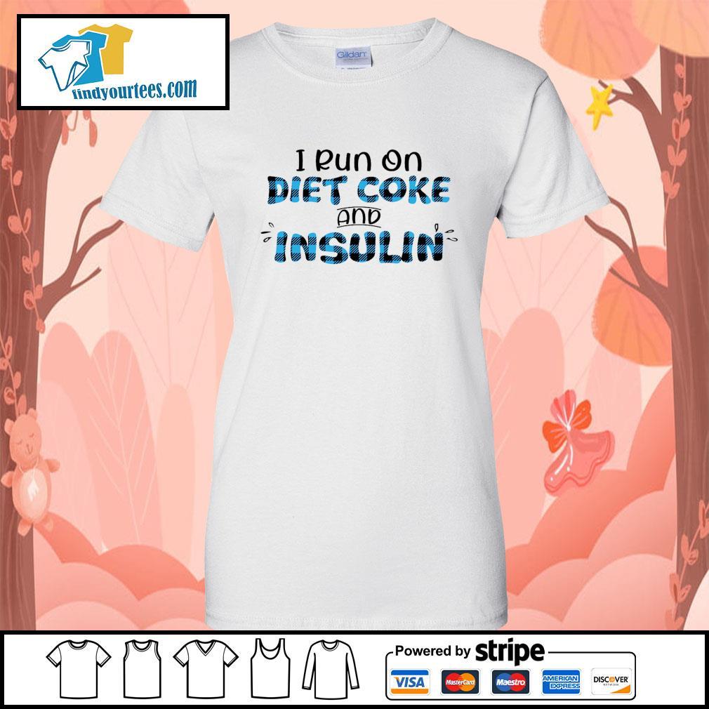 I run on diet coke and insulin s Ladies-Tee