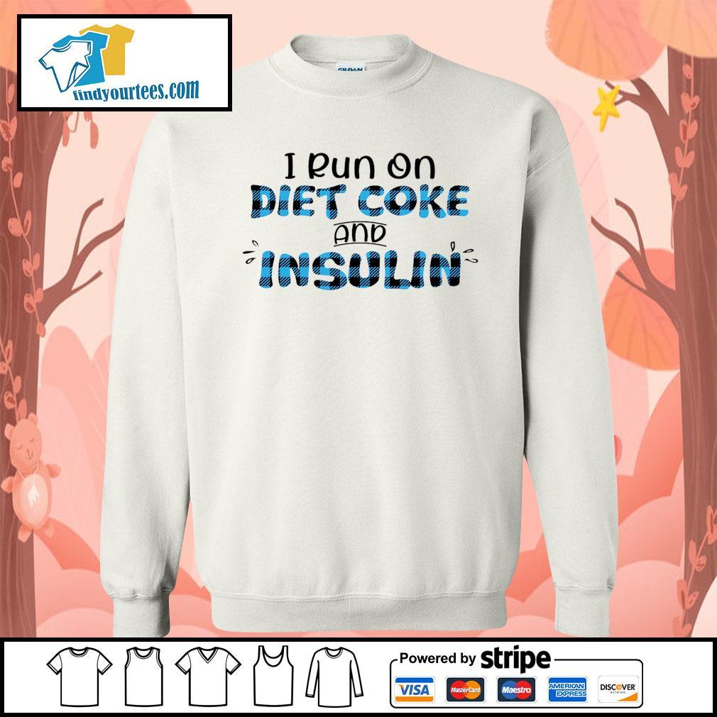 I run on diet coke and insulin s Sweater