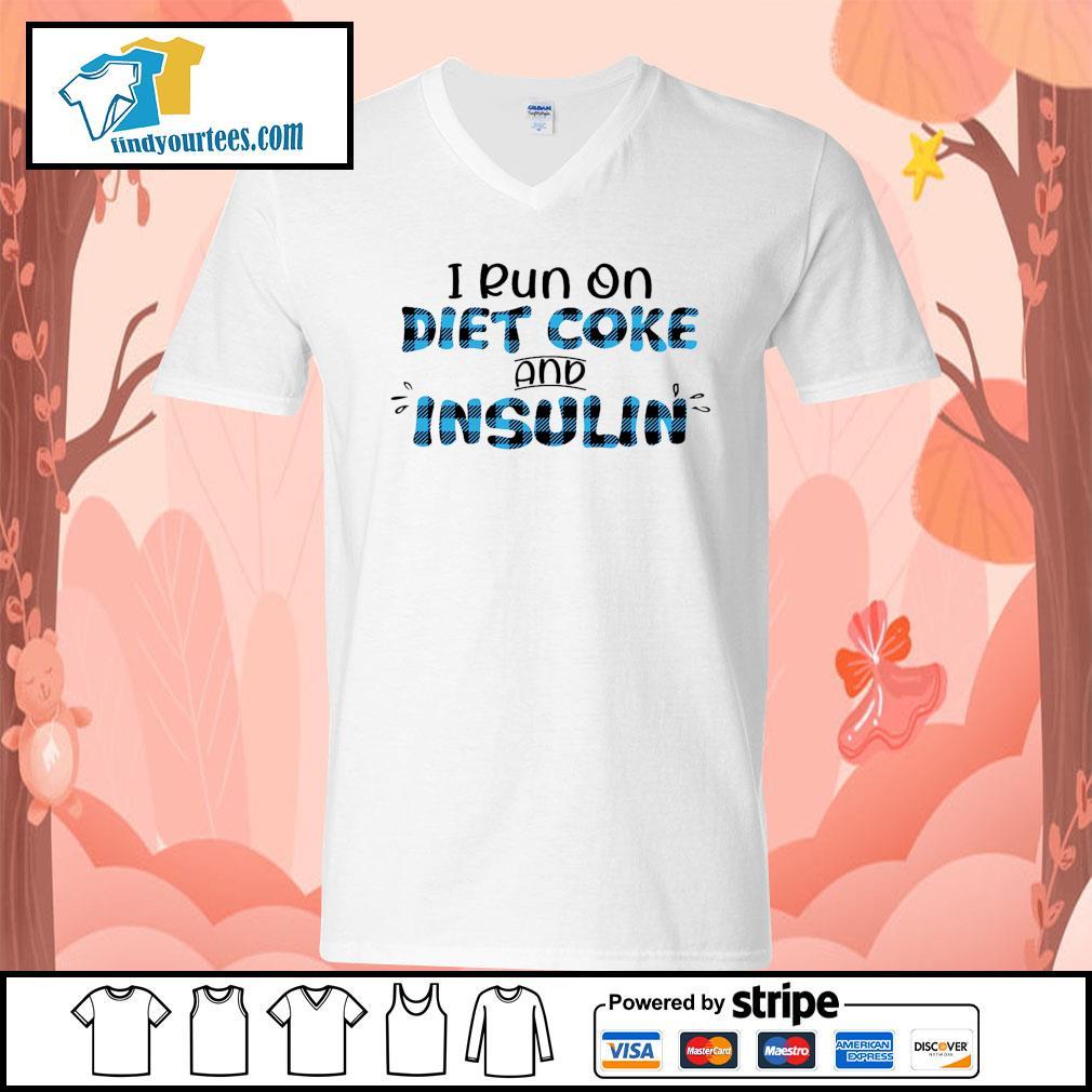 I run on diet coke and insulin s V-neck-T-shirt