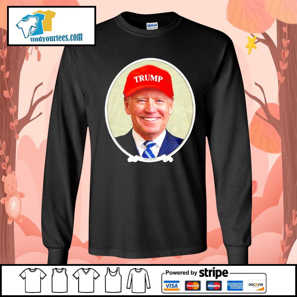 Joe Biden loves Trump s Long-Sleeves-Tee