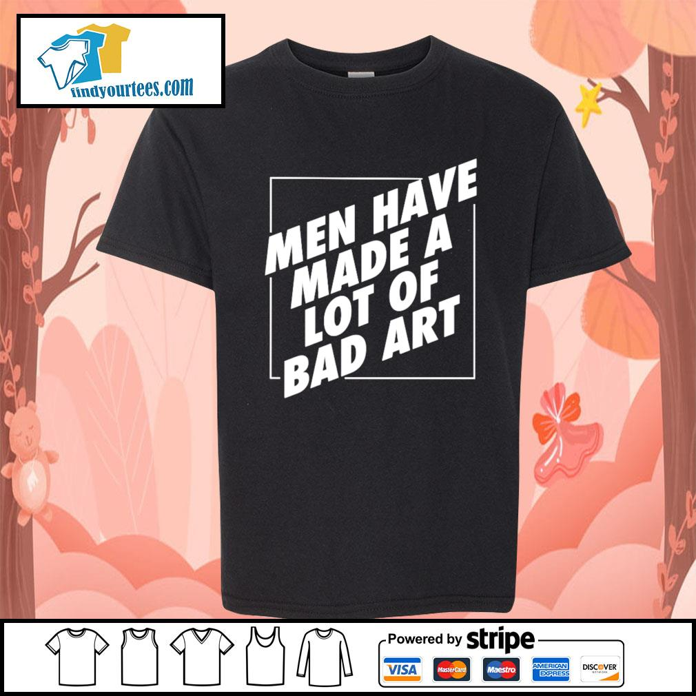 Men have made a lot of bad art s Kid-T-shirt