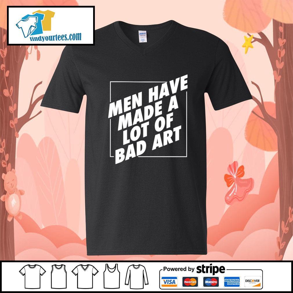 Men have made a lot of bad art s V-neck-T-shirt