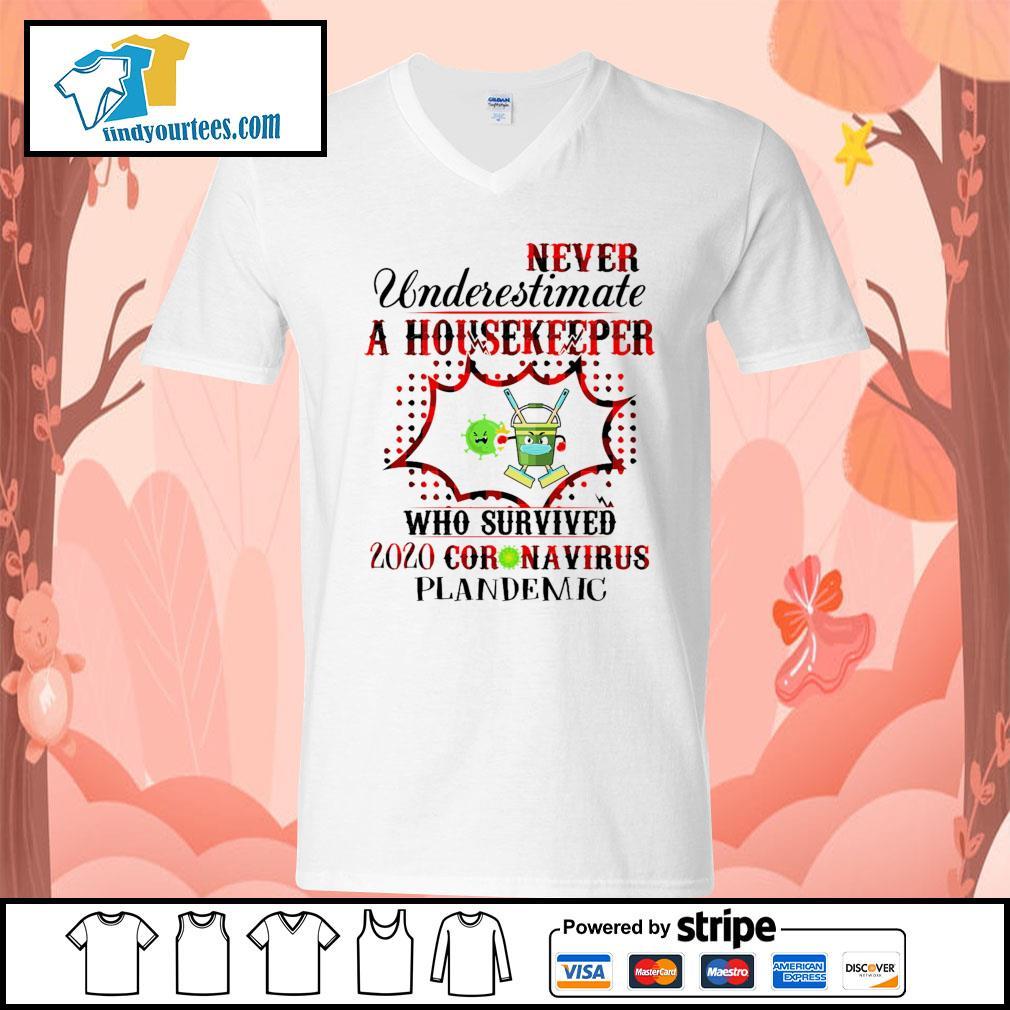 Never underestimate a housekeeper who survived 2020 Coronavirus plandemic s V-neck-T-shirt