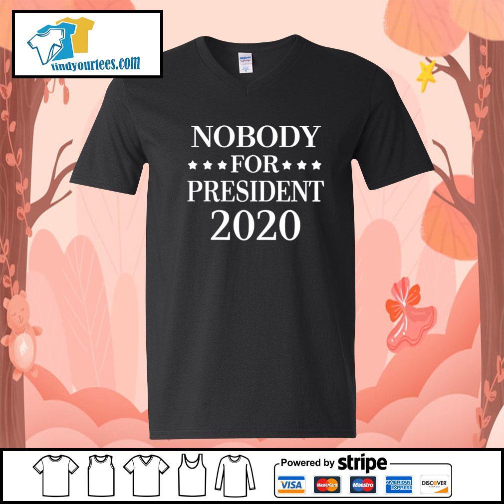 Nobody for president 2020 s V-neck-T-shirt