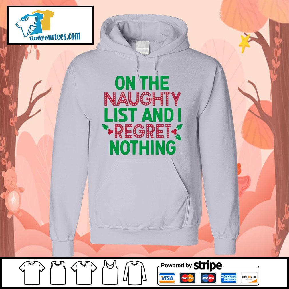 On the naughty list and I regret nothing Christmas shirt, sweater Hoodie