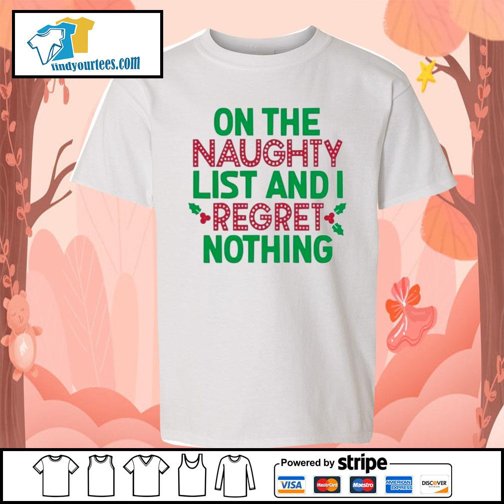 On the naughty list and I regret nothing Christmas shirt, sweater Kid-T-shirt