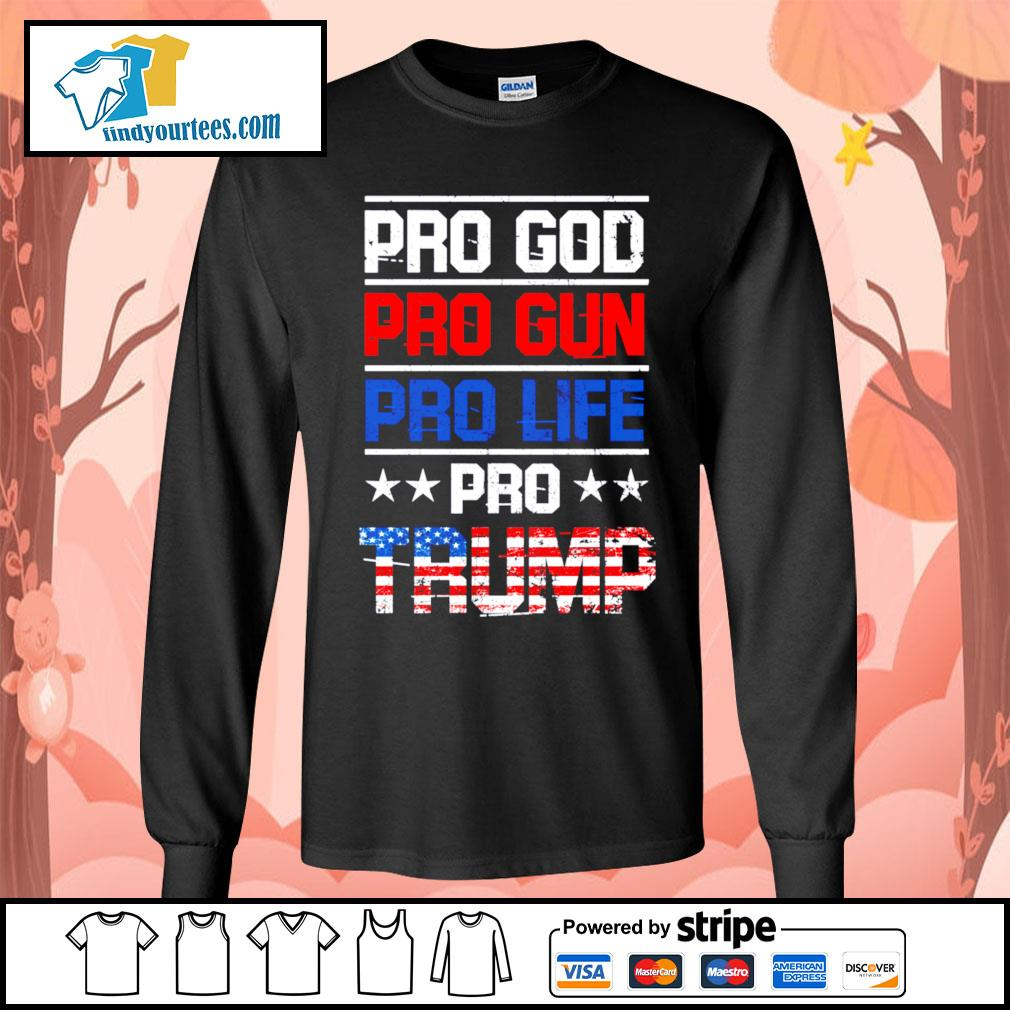 Pro god pro gun pro life pro Trump s Long-Sleeves-Tee