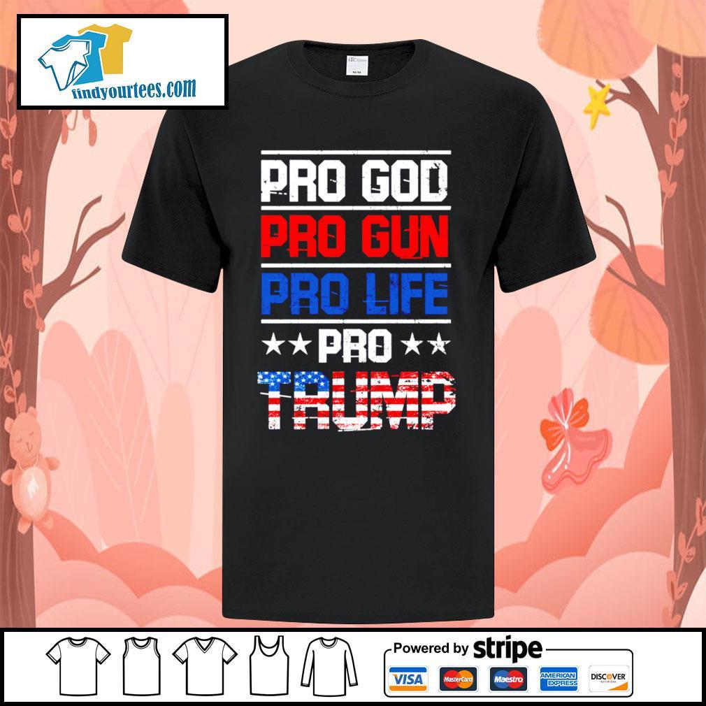 Pro god pro gun pro life pro Trump shirt