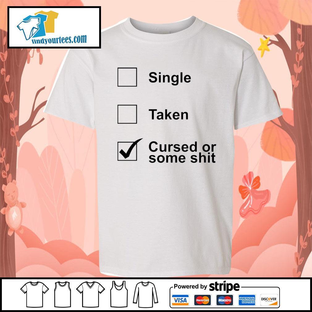 Single taken cursed or some shit s Kid-T-shirt