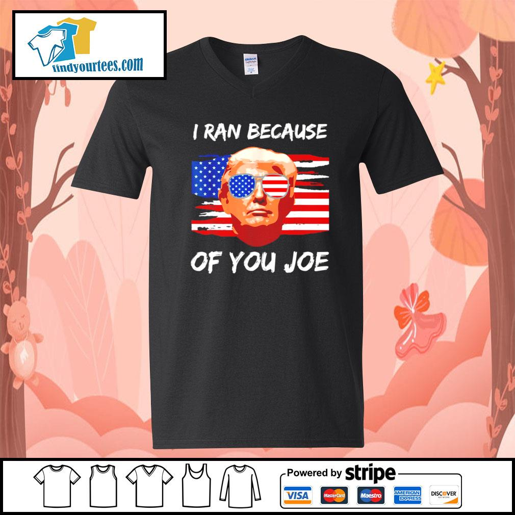 Trump 2020 I ran because of you Joe Biden s V-neck-T-shirt