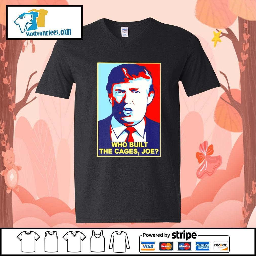 Trump Who built the cages Joe s V-neck-T-shirt