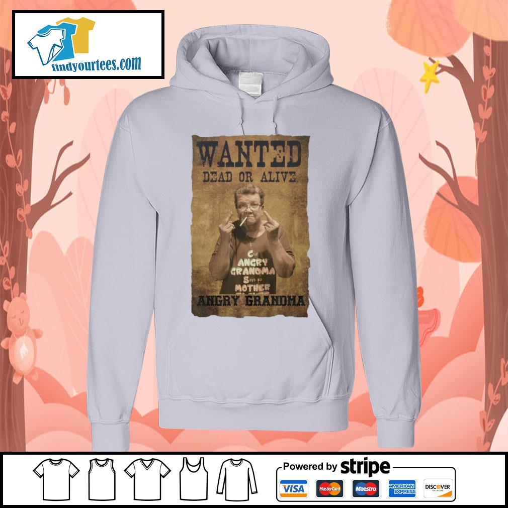 Wanted dead or alive angry Grandma s Hoodie